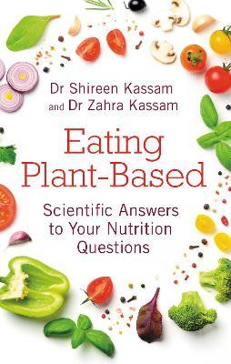 Eating Plant-Based : Scientific Answers to Your Nutrition Questions
