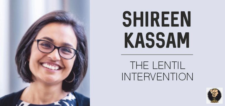 Lentil Intervention podcast - Shireen Kassam