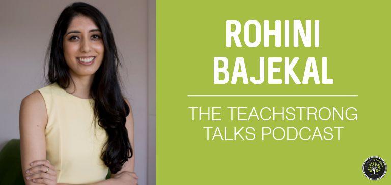 Teachstrong Talks - Rohini Bajekal